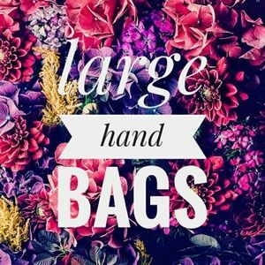 Bags - Large hand bags